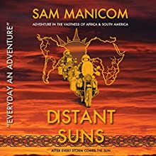 Distant Suns: Every Day an Adventure, Book 3 Audiobook by Sam Manicom Narrated by Sam Manicom