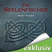 Die Seelenfischer (Seelenfischer-Tetralogie 1) | Hanni Münzer
