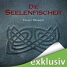 Die Seelenfischer (Seelenfischer-Tetralogie 1) Hörbuch von Hanni Münzer Gesprochen von: Vanida Karun