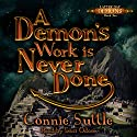 A Demon's Work Is Never Done: Latter Day Demons, Book 2 Audiobook by Connie Suttle Narrated by Traci Odom
