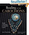 Beading With Cabochons: Simple Techni...