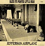 Bless It Pointed Little Head by Jefferson Airplane [Music CD]