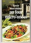 Savoir bien cuisiner au four a micro-...