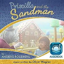 Priscilla and the Sandman | Livre audio Auteur(s) : Anders Roseberg Narrateur(s) : Chris Tester, Jillian Menees, Misty Menees