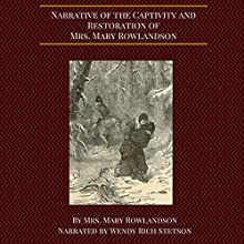 A Narrative of the Captivity and Restoration of Mary Rowlandson Audiobook by Mary Rowlandson Narrated by Wendy Stetson