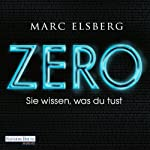 ZERO: Sie wissen, was du tust | Marc Elsberg