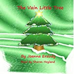 The Vain Little Tree | Joanna Erdody