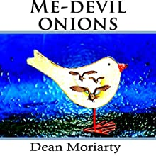 Me-Devil Onions Audiobook by Dean Moriarty Narrated by Gary Roelofs
