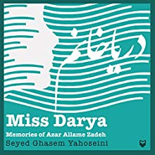 Miss Darya: Memories of Azar Allame Zadeh (Persian Edition) (       UNABRIDGED) by Ghasem Yahosseini, Azar Allame Zadeh Narrated by Leila Mousavi