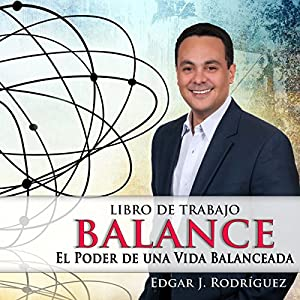 Balance: El poder de una vida balanceada [Balance: The Power of a Balanced Life] Audiobook