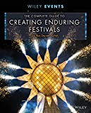 img - for The Complete Guide to Creating Enduring Festivals (The Wiley Event Management Series) book / textbook / text book