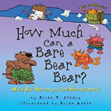 How Much Can a Bare Bear Bear?: What Are Homonyms and Homophones? | Livre audio Auteur(s) : Brian P. Cleary Narrateur(s) :  Book Buddy Digital Media