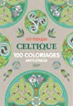 Art-th�rapie Celtique: 100 coloriages...