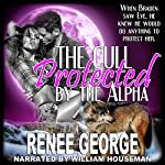 Protected by the Alpha: A BBW Werewolf Shifter Romance, The Cull, Book 2 | Renee George
