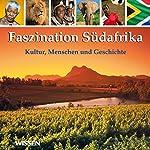 Faszination Südafrika. Kultur, Menschen und Geschichte | Stephan Lina