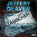 Der Täuscher (Lincoln Rhyme 8) Hörbuch von Jeffery Deaver Gesprochen von: Dietmar Wunder