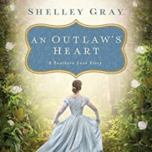 An Outlaw's Heart: A Southern Love Story (       UNABRIDGED) by Shelley Gray Narrated by Devon O'Day