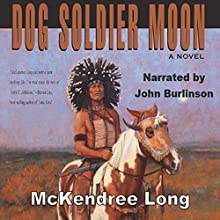 Dog Soldier Moon Audiobook by McKendree Long Narrated by John Burlinson