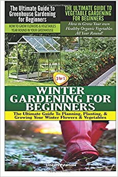 The Ultimate Guide To Greenhouse Gardening For Beginners The Ultimate Guide To Vegetable