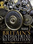 Britain's Industrial Revolution: The...