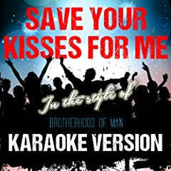 Save Your Kisses for Me