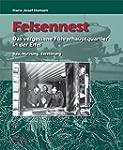 Felsennest - Das vergessene F�hrerhau...