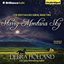 Starry Montana Sky (       UNABRIDGED) by Debra Holland Narrated by Natalie Ross