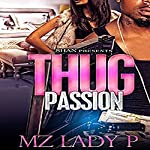 Thug Passion |  Mz. Lady P