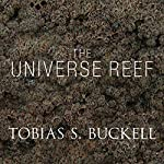 The Universe Reef | Tobias Buckell