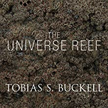 The Universe Reef (       UNABRIDGED) by Tobias Buckell Narrated by Prentice Onayemi