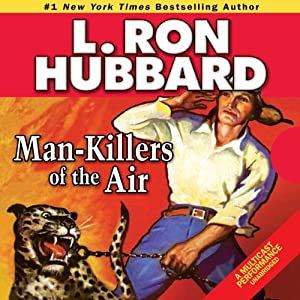 Man-Killers of the Air | [L. Ron Hubbard]
