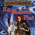 All Shadows Fled: Forgotten Realms: The Shadow of the Avatar, Book 3 (       UNABRIDGED) by Ed Greenwood Narrated by Todd McLaren