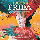 img - for For the Love of Frida 2017 Wall Calendar: Art and Words Inspired by Frida Kahlo book / textbook / text book