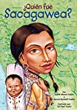 img - for  Qui n fue Sacagawea? (Who Was...?) (Spanish Edition) book / textbook / text book