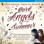Dark Angels' Summer: Das Versprechen (Dark Angels 1) | Kristy Spencer, Tabita Lee Spencer