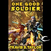One Good Soldier: Tau Ceti, Book 3 | Travis S. Taylor