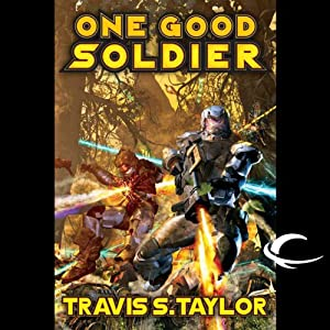 One Good Soldier: Tau Ceti, Book 3 | [Travis S. Taylor]