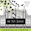 666 Park Avenue (       UNABRIDGED) by Gabriella Pierce Narrated by Ilyana Kadushin
