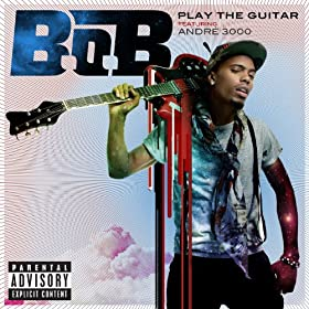 Play The Guitar (Feat. André 3000) [Explicit]
