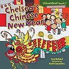Chelsea's Chinese New Year Hörbuch von Lisa Bullard Gesprochen von:  Intuitive