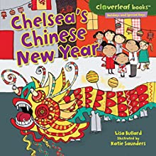 Chelsea's Chinese New Year Audiobook by Lisa Bullard Narrated by  Intuitive