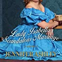 Lady Isabella's Scandalous Marriage: Highland Pleasures, Book 2 (       UNABRIDGED) by Jennifer Ashley Narrated by Angela Dawe