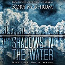 Shadows in the Water Audiobook by Kory M. Shrum Narrated by Hollie Jackson