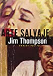 Arte salvaje: Una biograf�a de Jim Th...