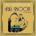 Full Moon Audiobook by P. G. Wodehouse Narrated by Jeremy Sinden