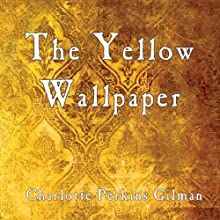 The Yellow Wallpaper Audiobook by Charlotte Perkins Gilman Narrated by Jo Myddleton