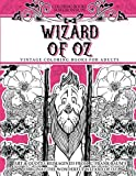 Coloring Books for Grownups Wizard of Oz: Vintage Coloring Books for Adults - Art and Quotes Reimagined from Frank Baum s Original The Wonderful Wizard of Oz
