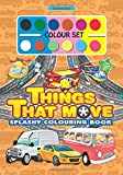 Splashy Colouring Book: Things that Move