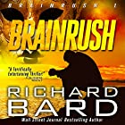 Brainrush, a Thriller: Book 1 Audiobook by Richard Bard Narrated by R. C. Bray