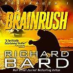 Brainrush, a Thriller: Book 1   Richard Bard